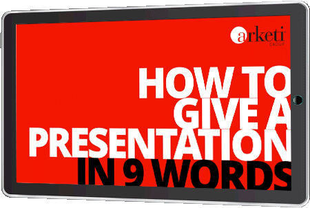 How to Give a Presentation in 9 Words - Watch Now