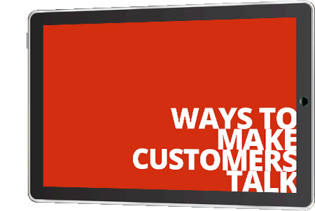 Ways to Make Customers Talk - Watch Now