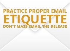 Practice proper email etiquette; mass email