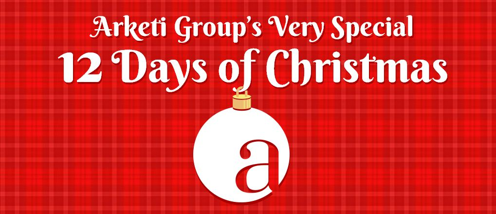 Arketi Group's Very Special 12 Days of Christmas