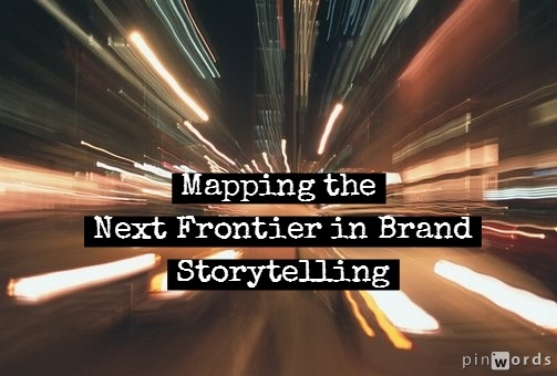 Mapping the next frontier in brand storytelling