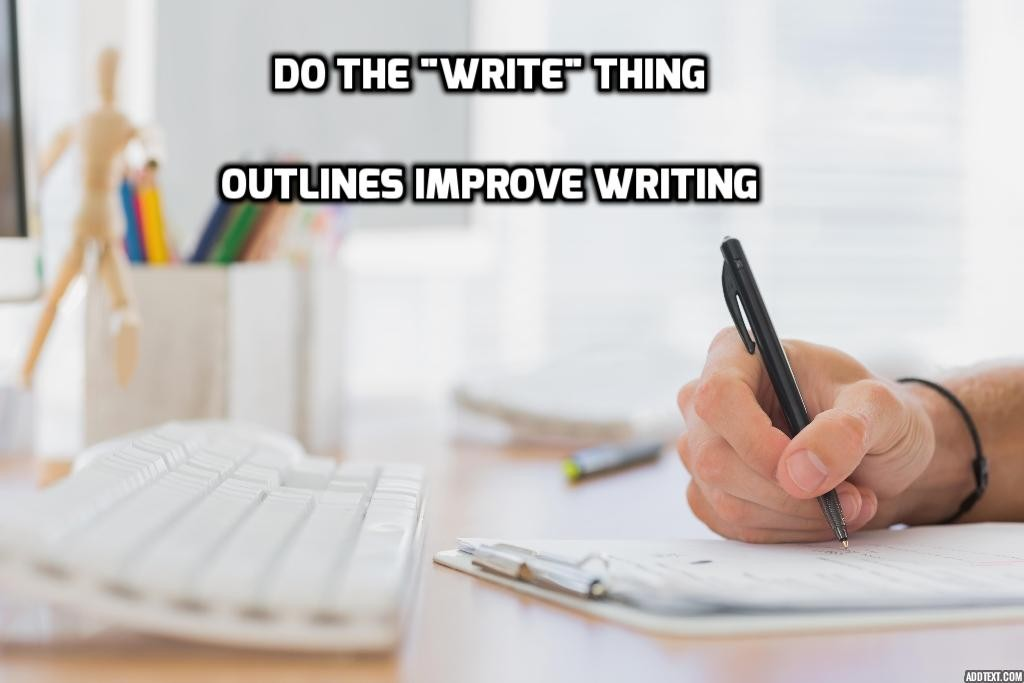 Do the write thing - Outlines improve writing