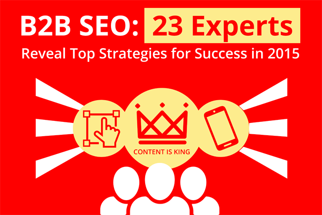 B2B SEO: 23 experts reveal top strategies for success in 2015
